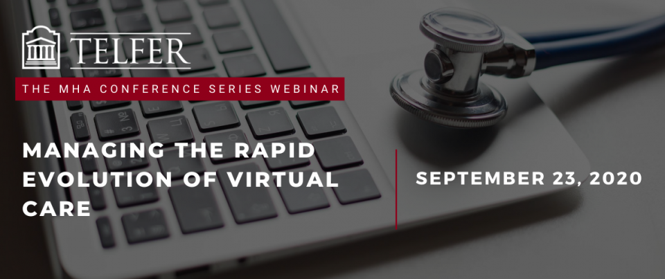 Online Telfer MHA Conference Series - Managing the Rapid Evolution of Virtual Care